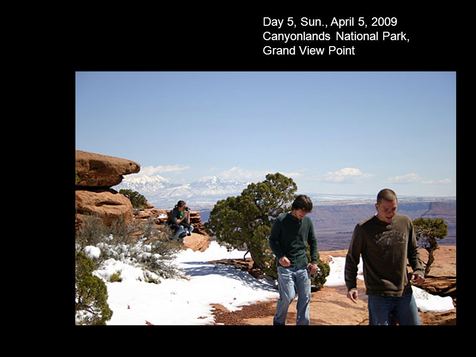 Day 5, Sun., April 5, 2009 Canyonlands National Park, Grand View Point