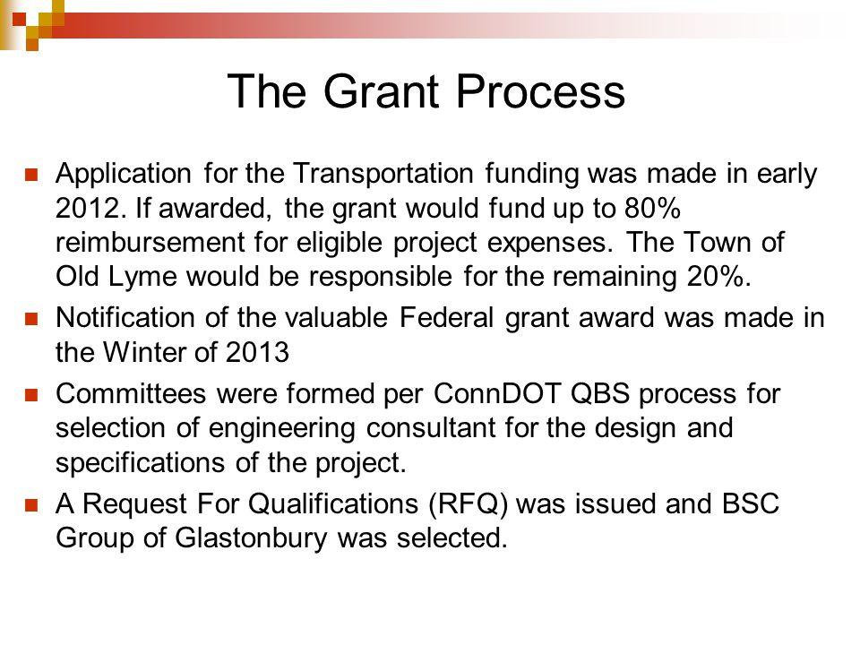 The Grant Process Application for the Transportation funding was made in early 2012.