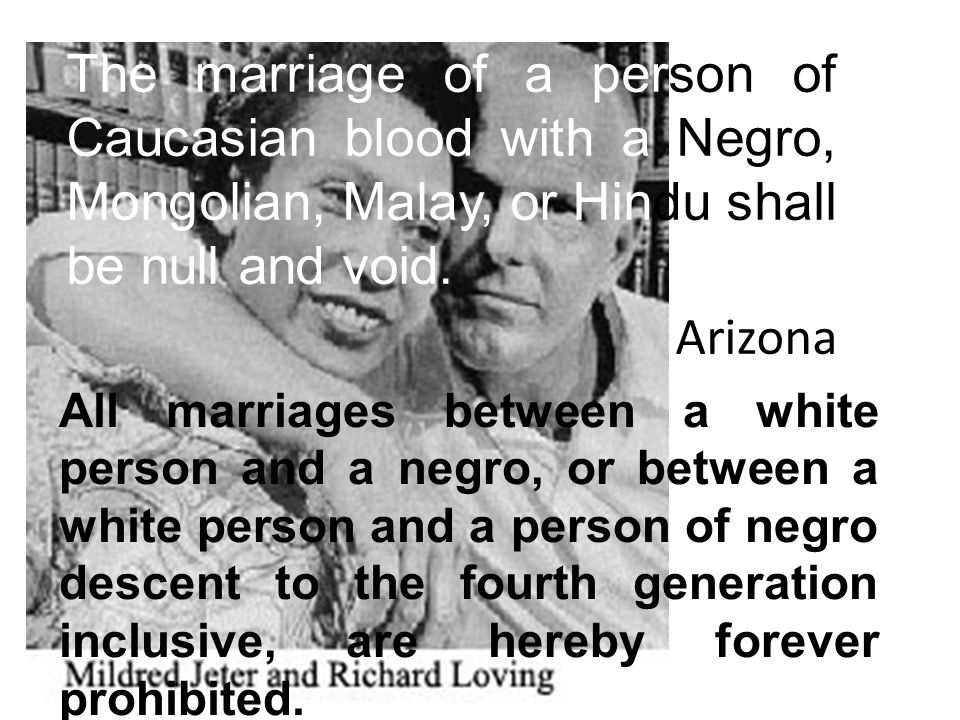 The marriage of a person of Caucasian blood with a Negro, Mongolian, Malay, or Hindu shall be null and void.
