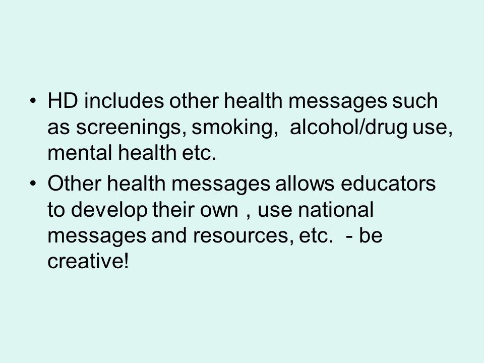 HD includes other health messages such as screenings, smoking, alcohol/drug use, mental health etc.