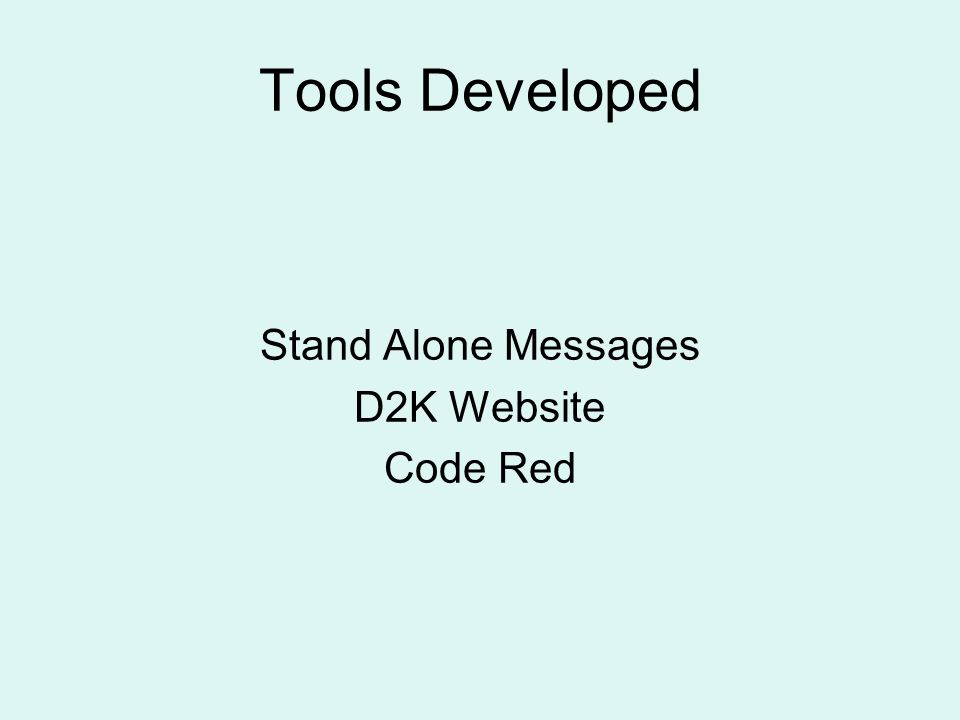 Tools Developed Stand Alone Messages D2K Website Code Red