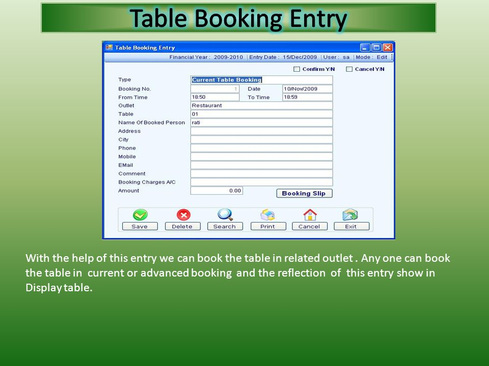 With the help of this entry we can book the table in related outlet.