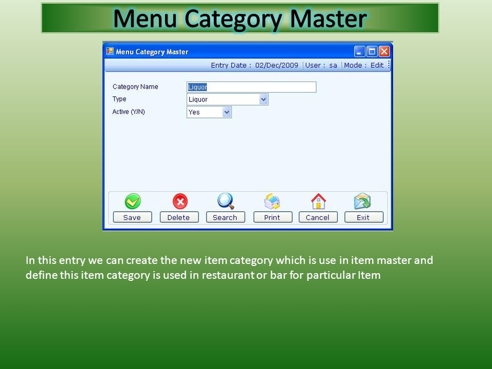 In this entry we can create the new item category which is use in item master and define this item category is used in restaurant or bar for particular Item