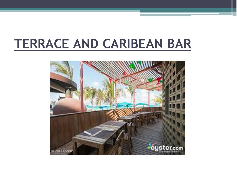 TERRACE AND CARIBEAN BAR