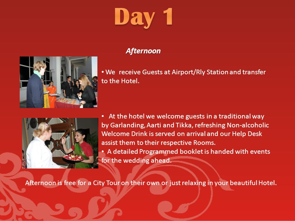 We receive Guests at Airport/Rly Station and transfer to the Hotel.