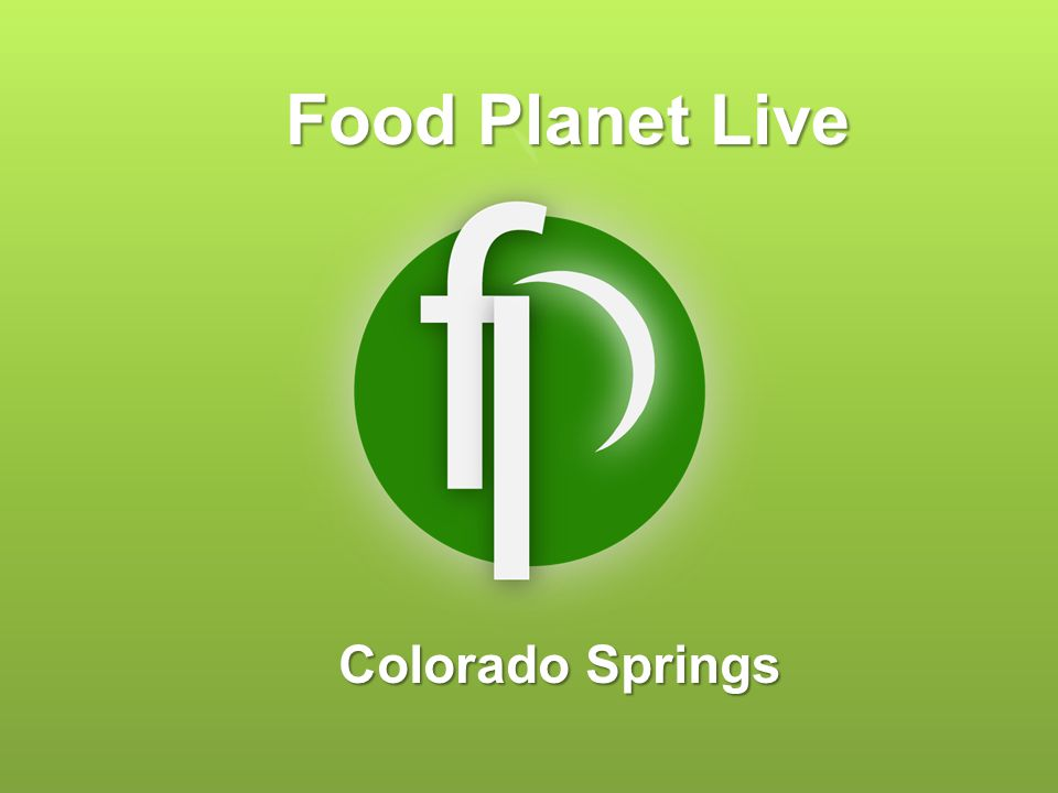 Food Planet Live Colorado Springs