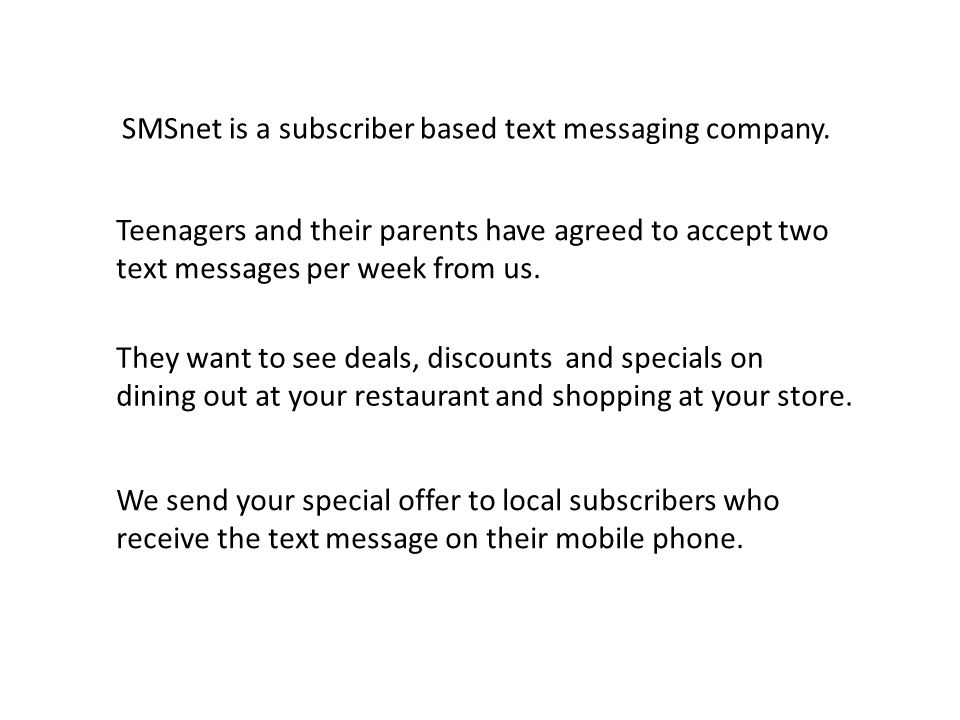 SMSnet is a subscriber based text messaging company.