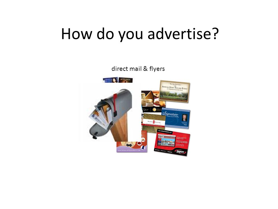 How do you advertise direct mail & flyers