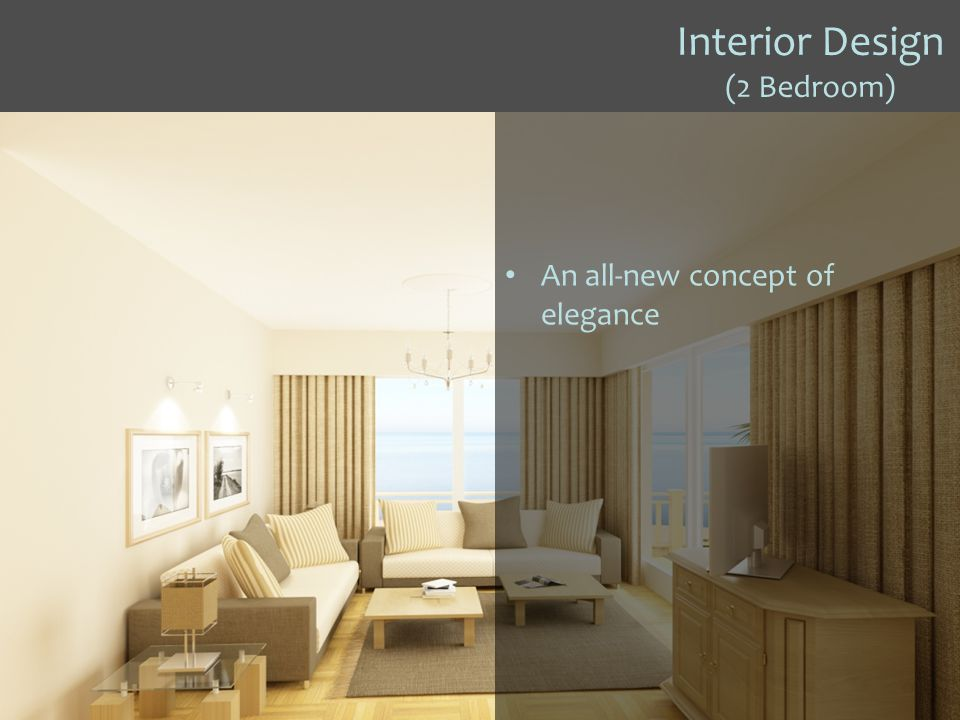 Interior Design (2 Bedroom) An all-new concept of elegance