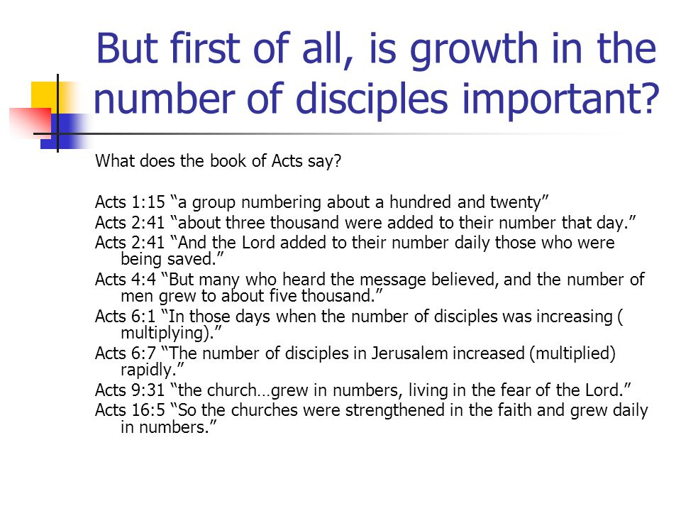 But first of all, is growth in the number of disciples important.