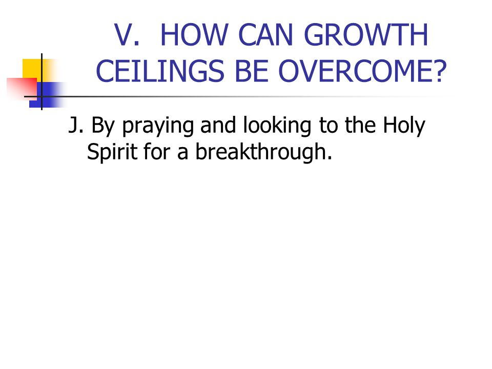 V. HOW CAN GROWTH CEILINGS BE OVERCOME. J.
