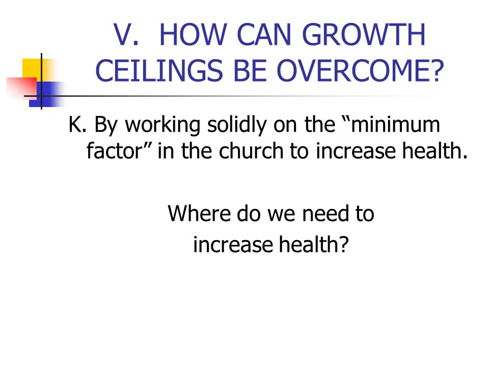 V. HOW CAN GROWTH CEILINGS BE OVERCOME. K.