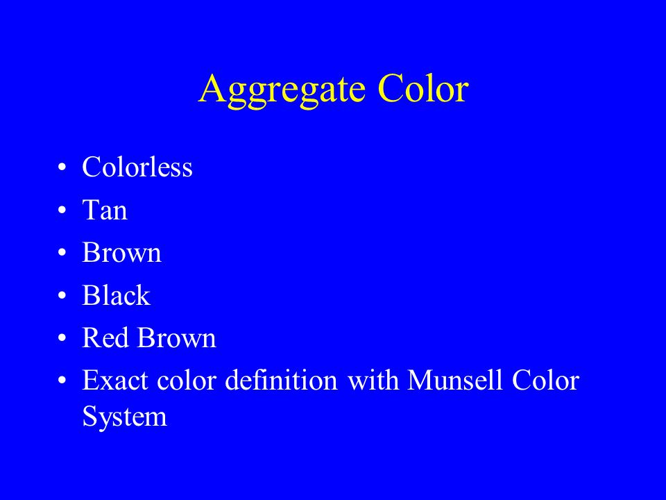 Aggregate Color Colorless Tan Brown Black Red Brown Exact color definition with Munsell Color System
