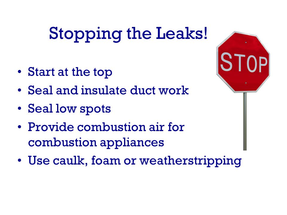 Stopping the Leaks.