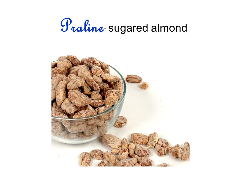 Praline - sugared almond