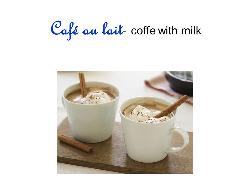 Café au lait- coffe with milk