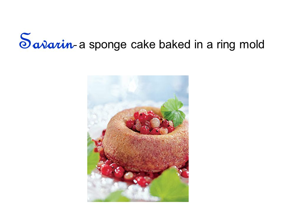 Savarin - a sponge cake baked in a ring mold
