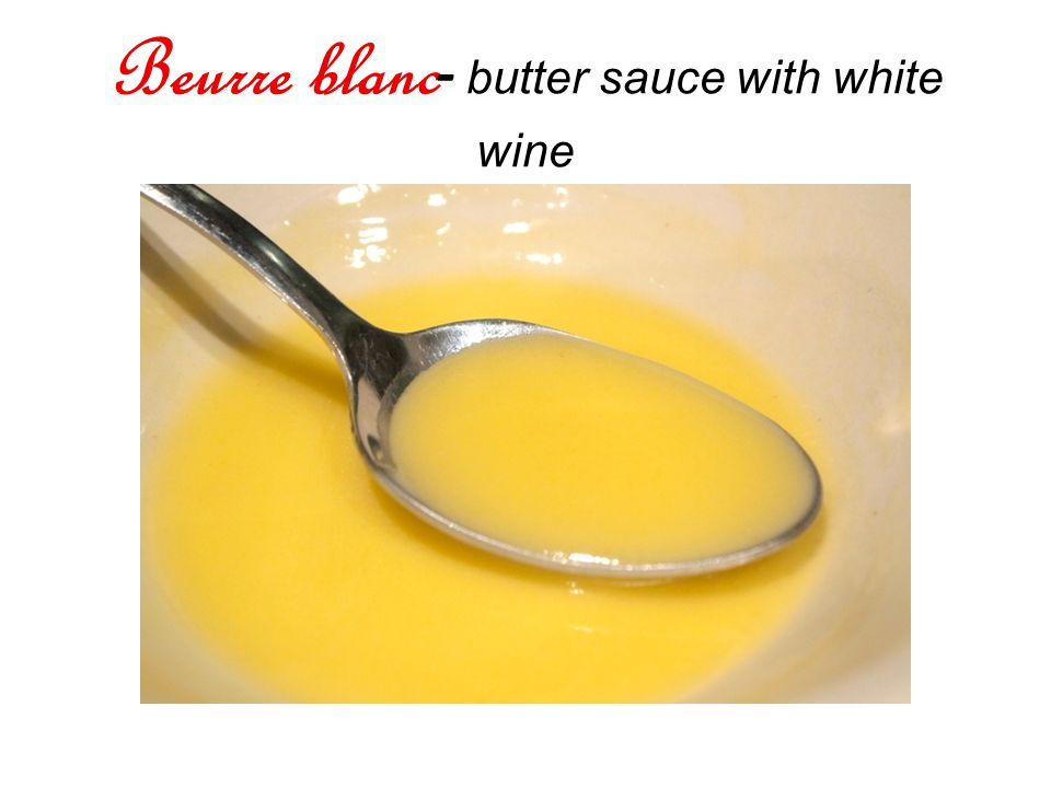Beurre blanc - butter sauce with white wine