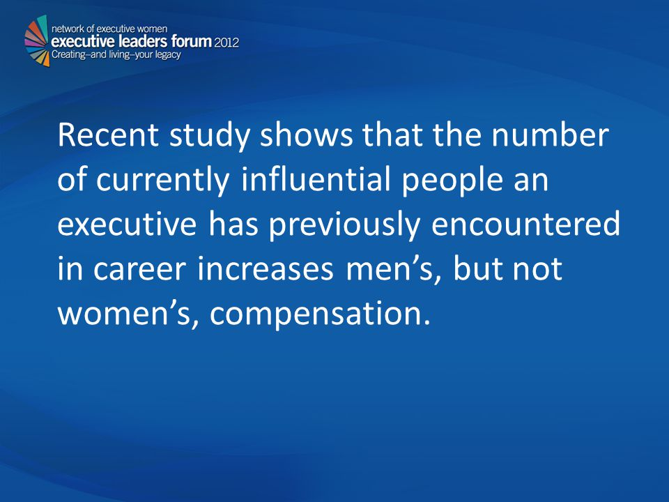 Recent study shows that the number of currently influential people an executive has previously encountered in career increases mens, but not womens, compensation.