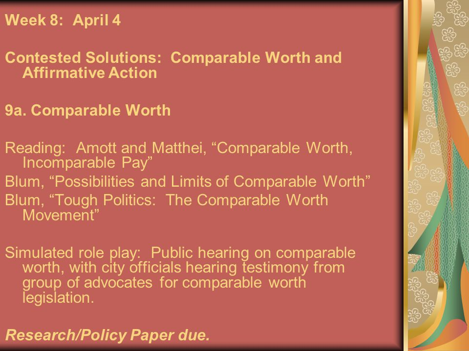 Week 8: April 4 Contested Solutions: Comparable Worth and Affirmative Action 9a.