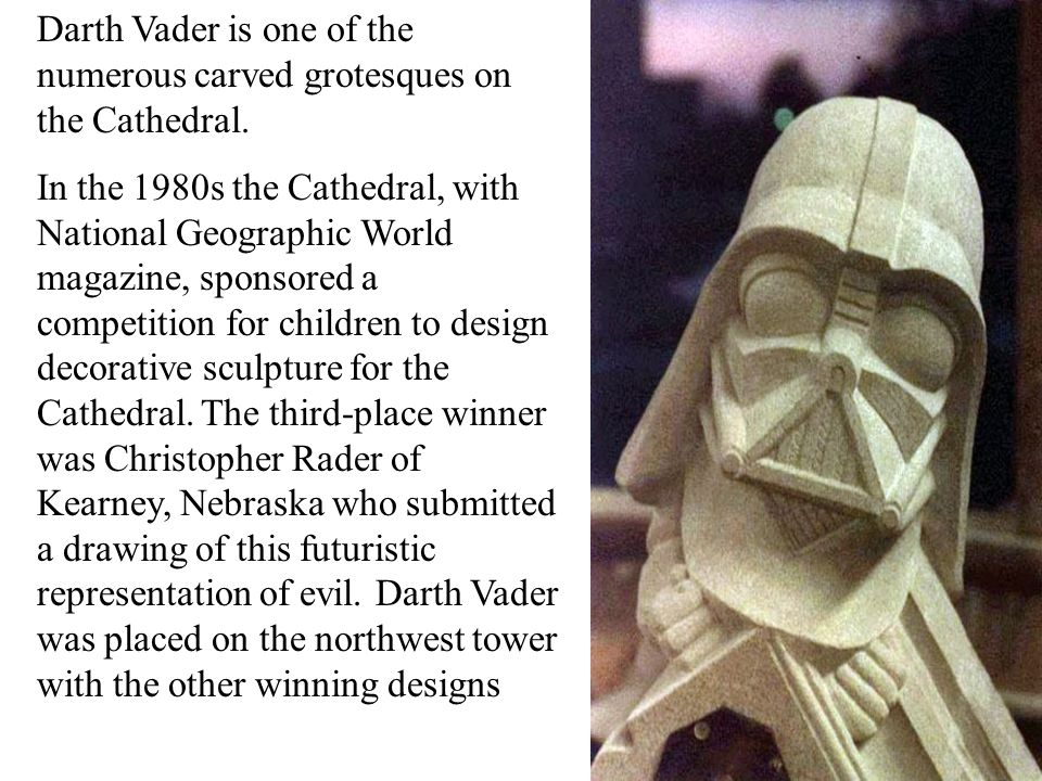 Darth Vader is one of the numerous carved grotesques on the Cathedral.
