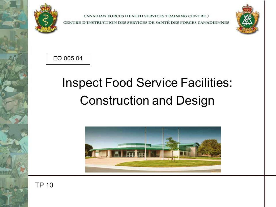 EO 005.04 Inspect Food Service Facilities: Construction and Design TP 10