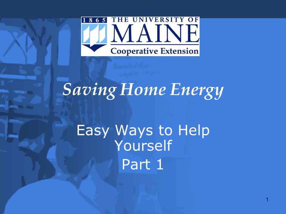 1 Saving Home Energy Easy Ways to Help Yourself Part 1