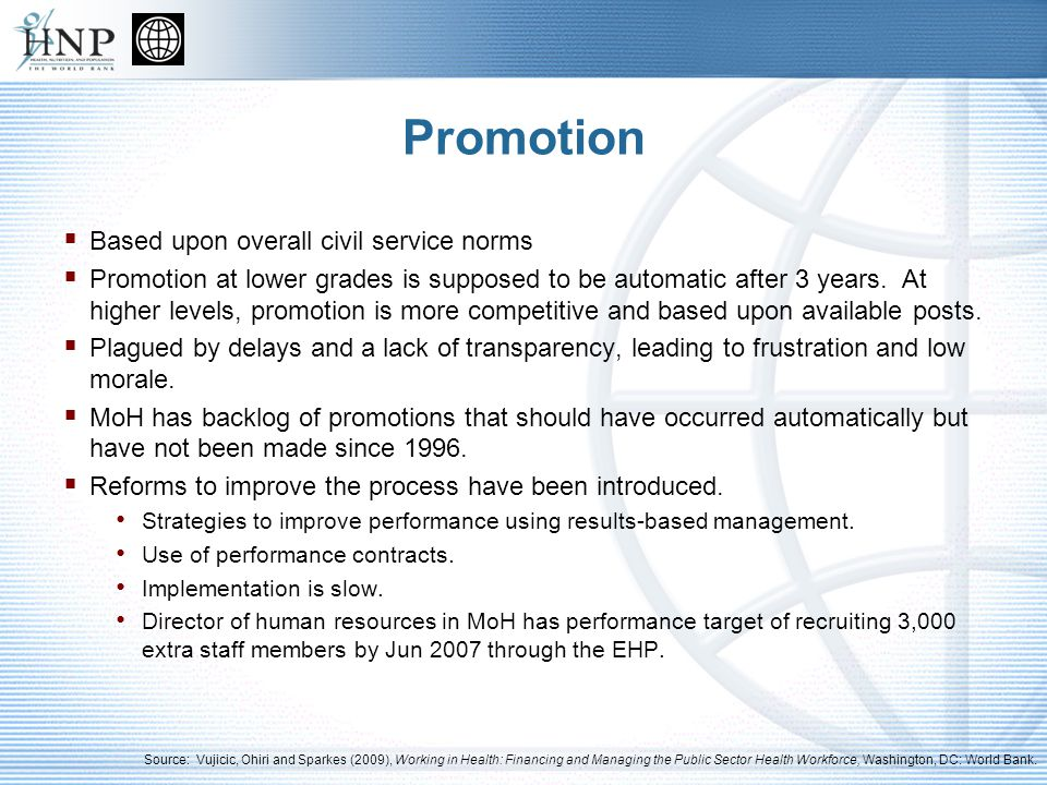 Promotion Based upon overall civil service norms Promotion at lower grades is supposed to be automatic after 3 years.