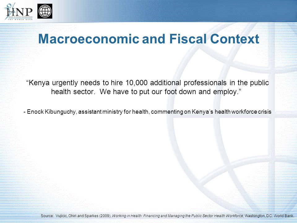 Macroeconomic and Fiscal Context Kenya urgently needs to hire 10,000 additional professionals in the public health sector.