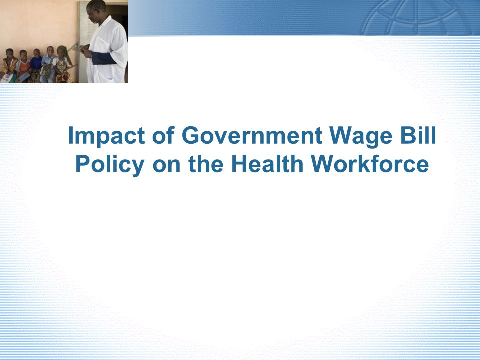 Impact of Government Wage Bill Policy on the Health Workforce