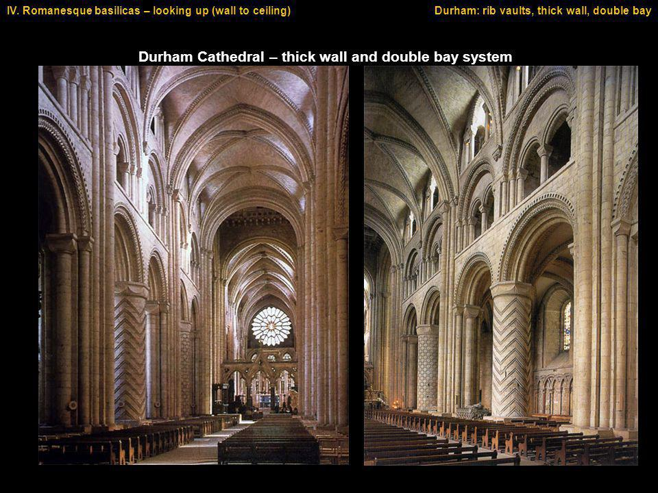 Durham Cathedral – thick wall and double bay system IV.