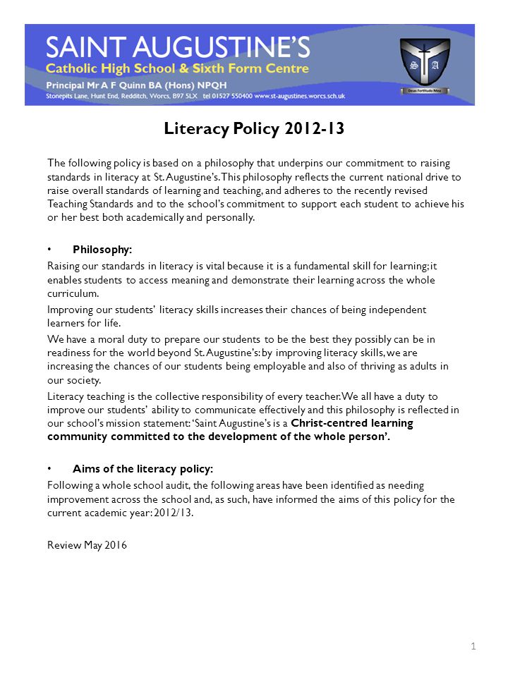 Literacy Policy 2012-13 The following policy is based on a philosophy that underpins our commitment to raising standards in literacy at St.