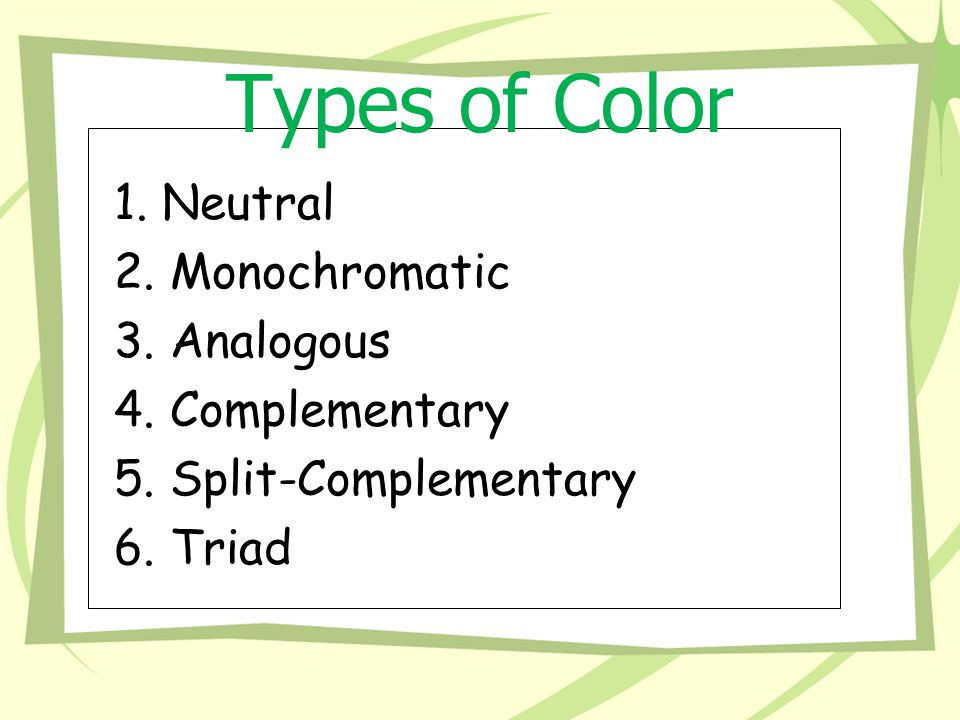 Types of Color Schemes 1. Neutral 2. Monochromatic 3.