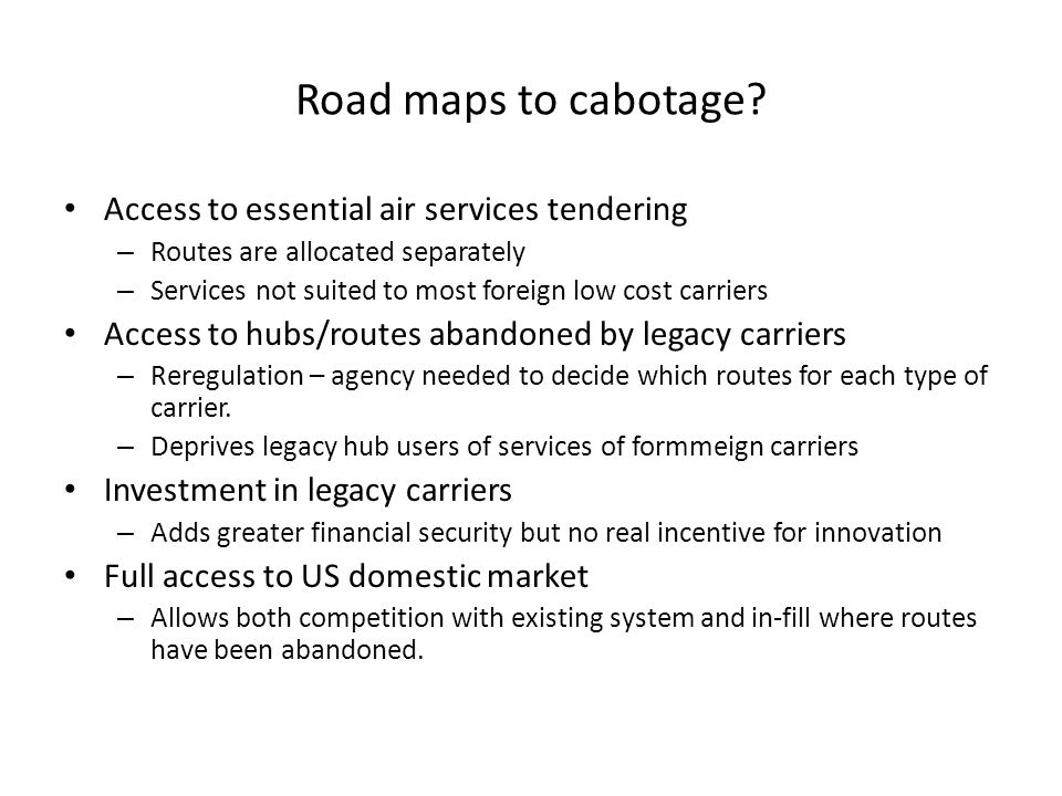 Road maps to cabotage.