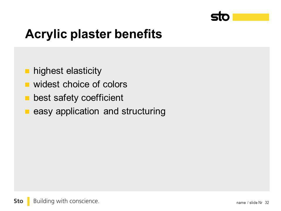 name / slide Nr 32 Acrylic plaster benefits highest elasticity widest choice of colors best safety coefficient easy application and structuring