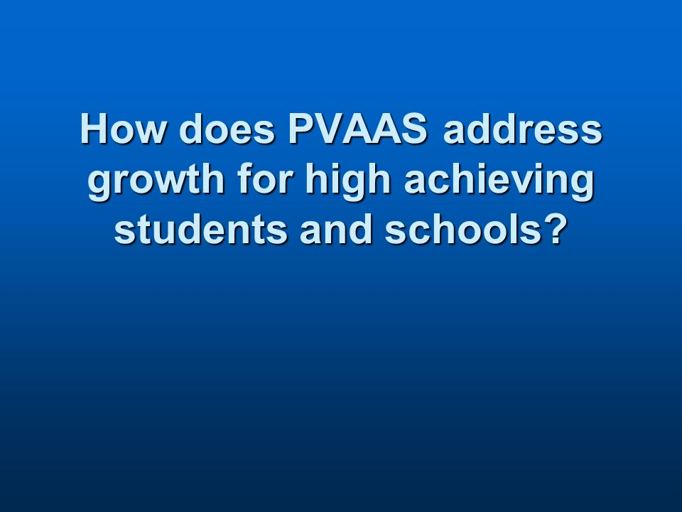 How does PVAAS address growth for high achieving students and schools