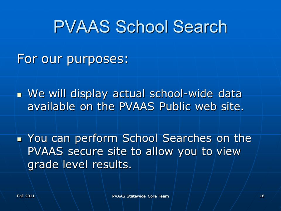 PVAAS School Search For our purposes: We will display actual school-wide data available on the PVAAS Public web site.