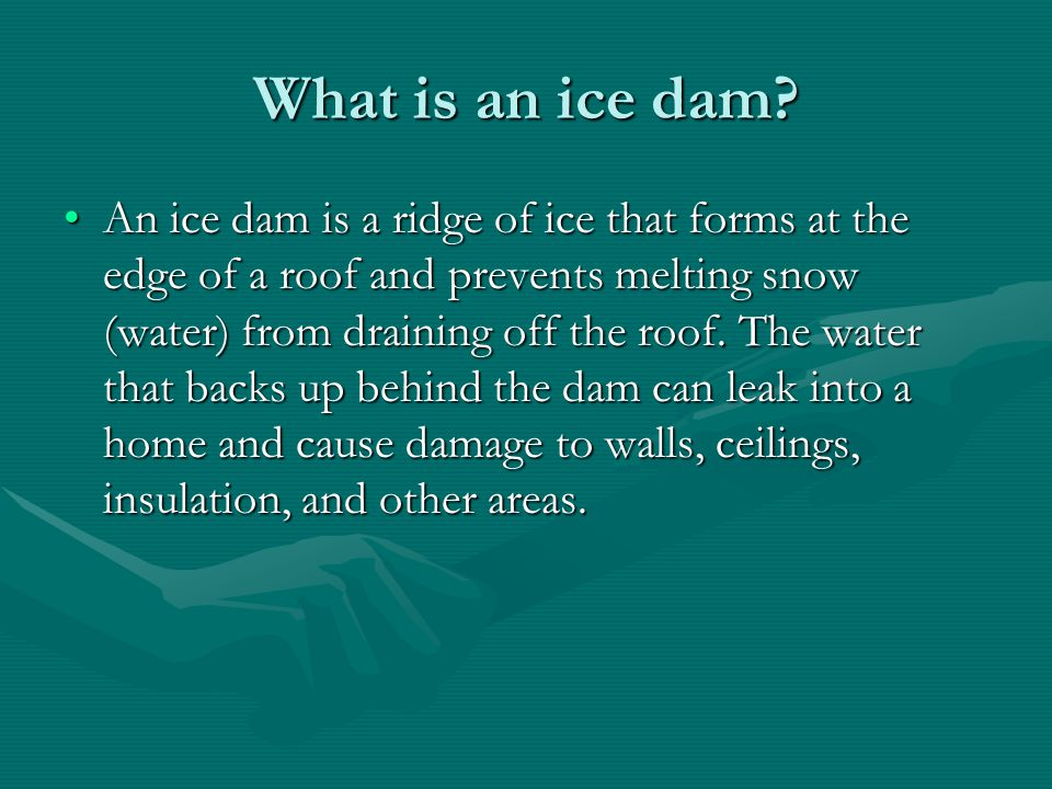 What is an ice dam.