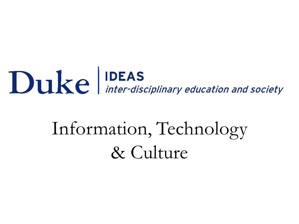 Information, Technology & Culture