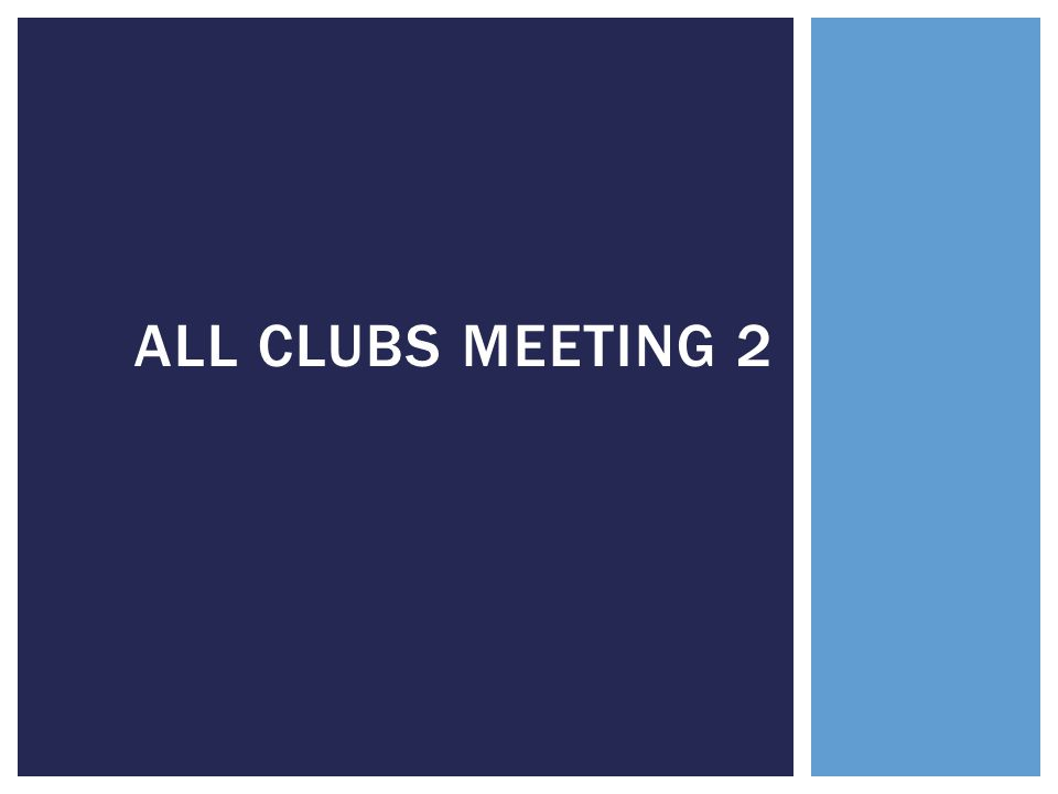 ALL CLUBS MEETING 2