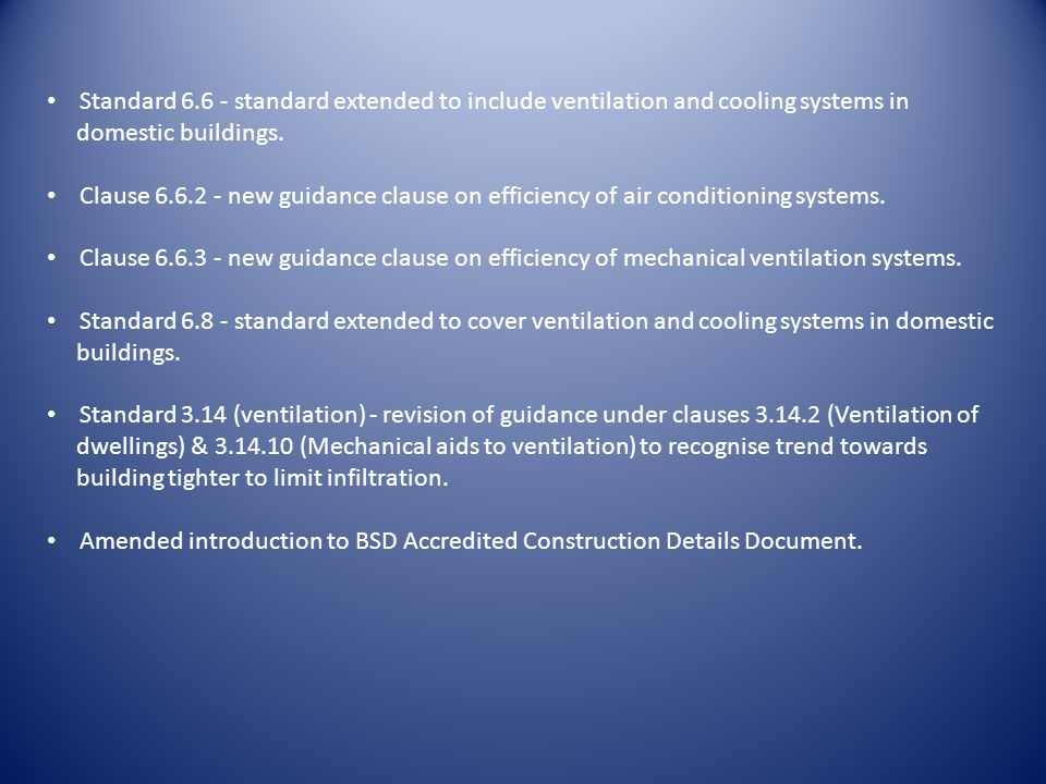 Standard 6.6 - standard extended to include ventilation and cooling systems in domestic buildings.