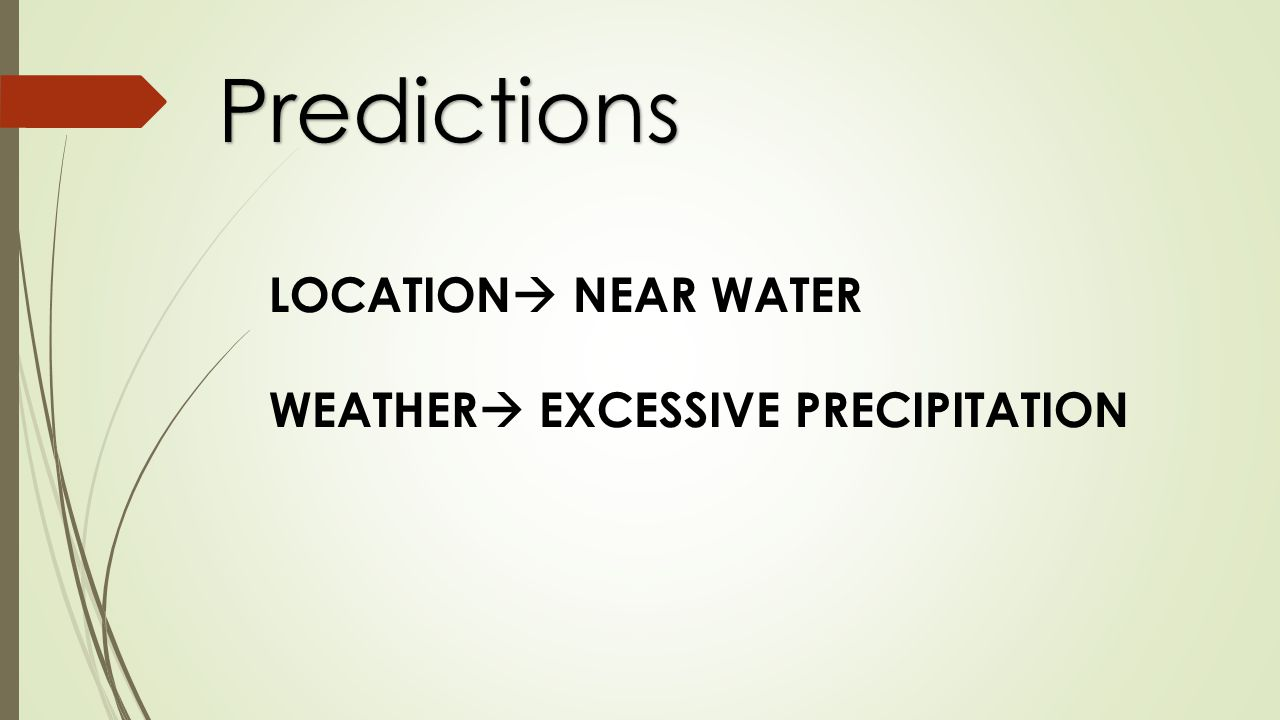 Predictions LOCATION NEAR WATER WEATHER EXCESSIVE PRECIPITATION