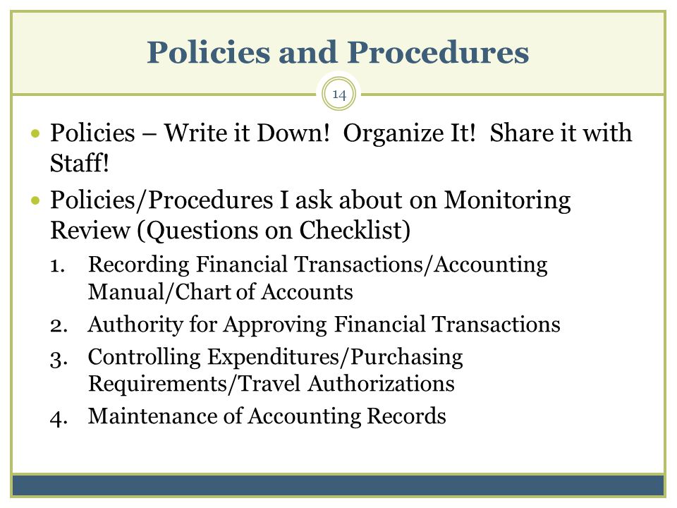Policies and Procedures 14 Policies – Write it Down.