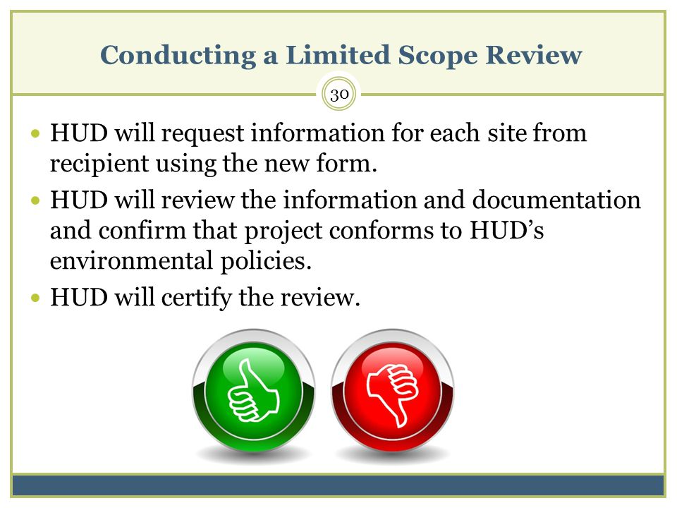 Conducting a Limited Scope Review HUD will request information for each site from recipient using the new form.