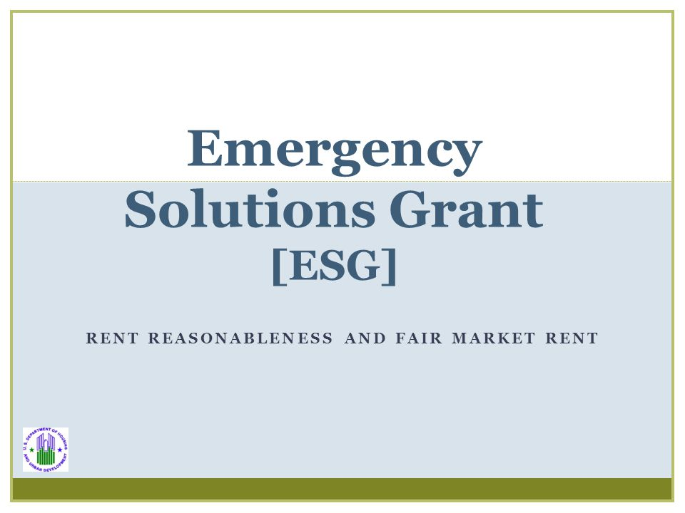 Emergency Solutions Grant [ESG] RENT REASONABLENESS AND FAIR MARKET RENT