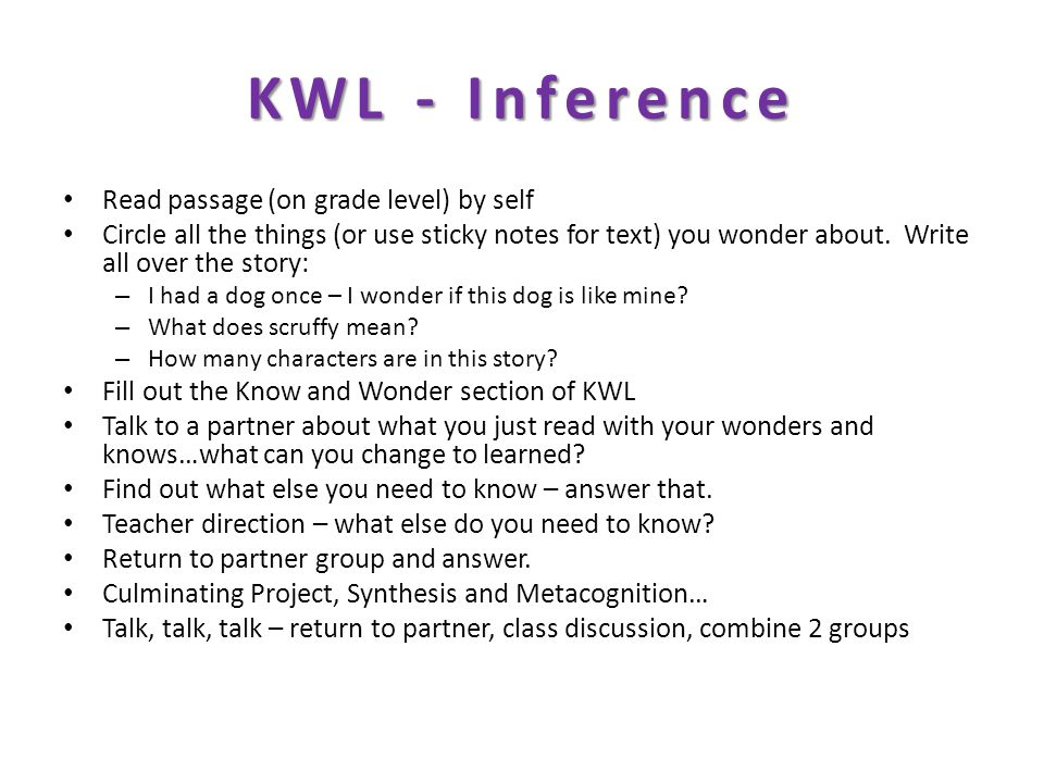 KWL - Inference Read passage (on grade level) by self Circle all the things (or use sticky notes for text) you wonder about.