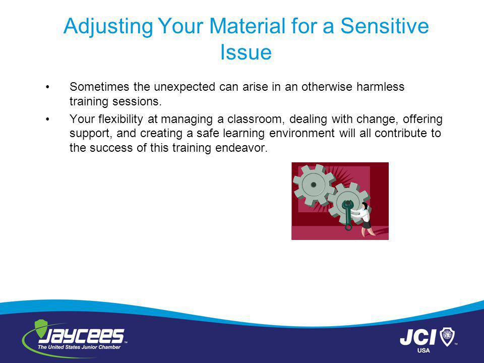 Adjusting Your Material for a Sensitive Issue Sometimes the unexpected can arise in an otherwise harmless training sessions.