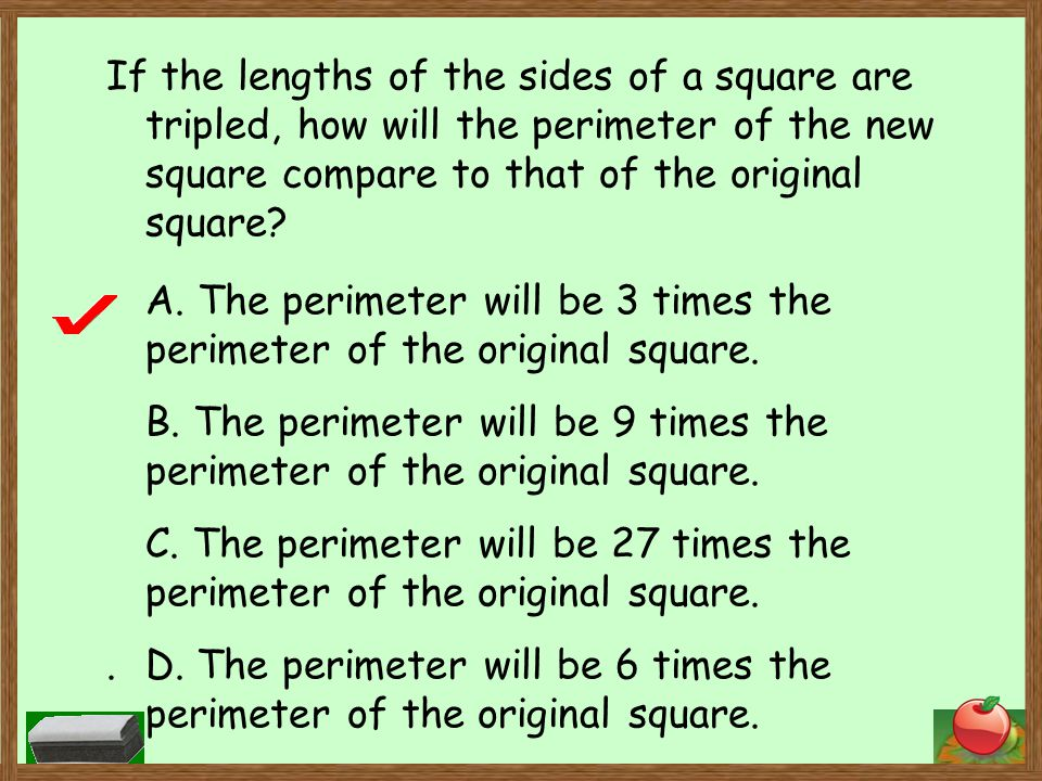 A. The perimeter will be 3 times the perimeter of the original square.