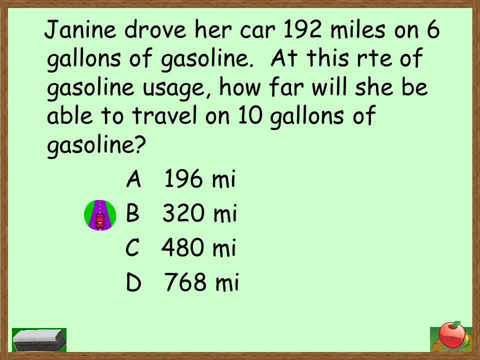Janine drove her car 192 miles on 6 gallons of gasoline.