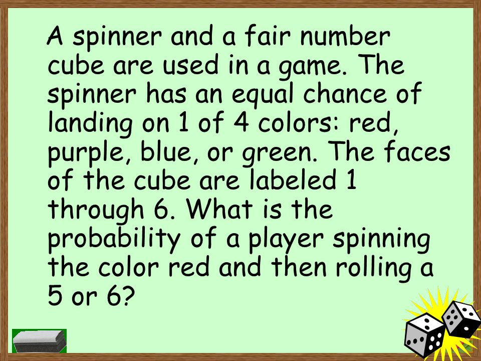 A spinner and a fair number cube are used in a game.